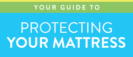 Protecting your mattress